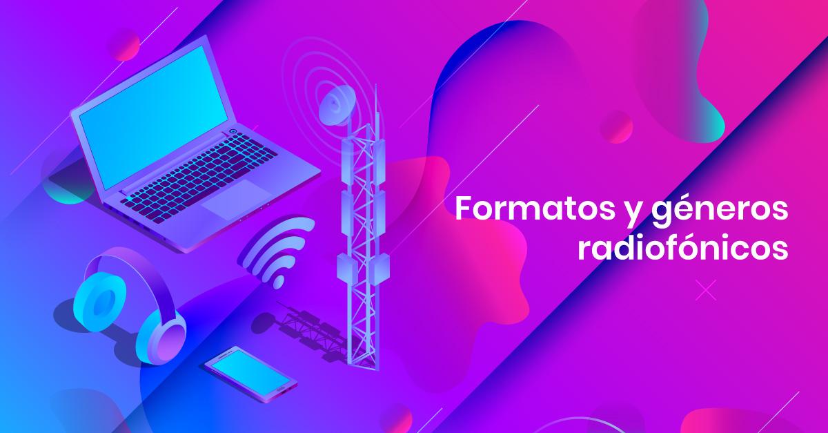 Formatos y géneros radiofónicos: informativos y de entretenimiento