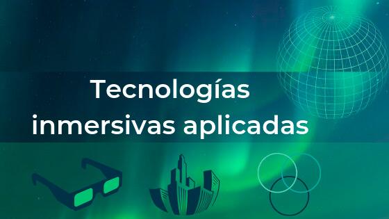 Jornada: Tecnologías inmersivas aplicadas a la empresa