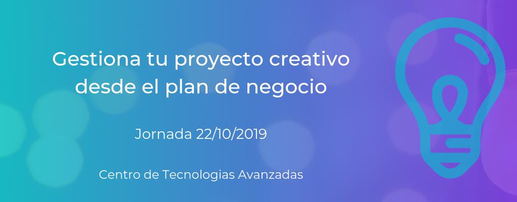Jornada: Gestiona tu proyecto creativo desde el plan de negocio